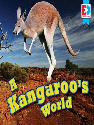 cover image of A Kangaroo's World