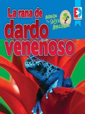 cover image of Animales de la Selva Amazónica: La rana de dardo venenoso