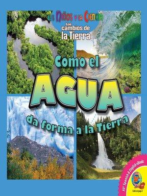 cover image of Cómo el agua da forma a la Tierra