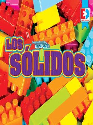 cover image of Los estados de la materia: Los sólidos