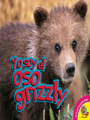 cover image of Yo soy el oso grizzly (Grizzly Bear)