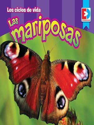 cover image of Los ciclos de vida: Las Mariposas