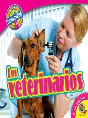 cover image of Los veterinarios