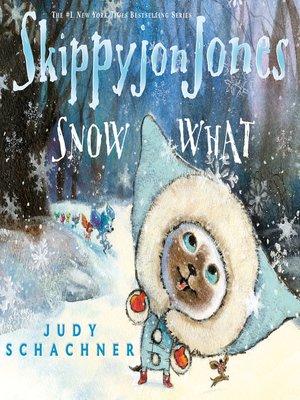 cover image of Skippyjon Jones Snow What