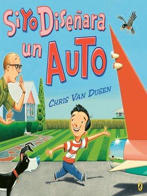 cover image of Si Yo Diseñara un Auto