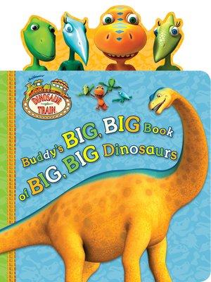 cover image of Buddy's Big, Big Book of Big, Big Dinosaurs