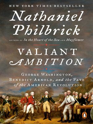 cover image of Valiant Ambition: George Washington, Benedict Arnold, and the Fate of the American Revolution