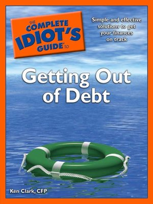 cover image of The Complete Idiot's Guide to Getting Out of Debt