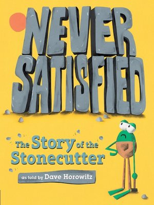cover image of Never Satisfied: The Story of the Stonecutter