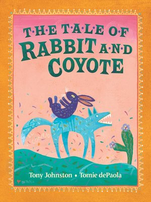 cover image of The Tale of Rabbit and Coyote