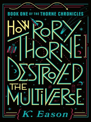 cover image of How Rory Thorne Destroyed the Multiverse--Book One of the Thorne Chronicles