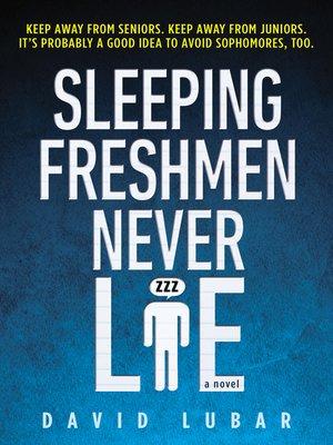cover image of Sleeping Freshmen Never Lie