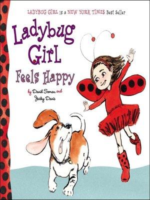 cover image of Ladybug Girl Feels Happy