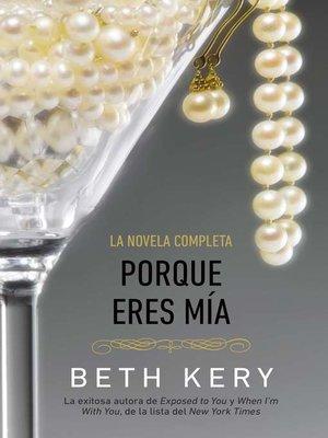 cover image of Porque eres mia