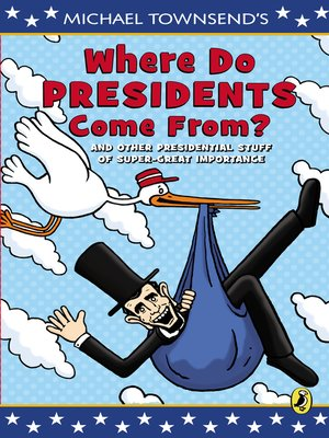 cover image of Where Do Presidents Come From?