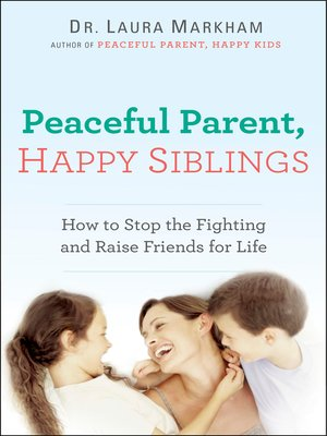 cover image of Peaceful Parent, Happy Siblings