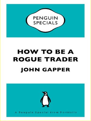 cover image of How To Be a Rogue Trader