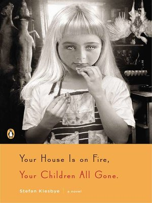 cover image of Your House Is on Fire, Your Children All Gone