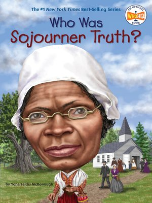 cover image of Who Was Sojourner Truth?