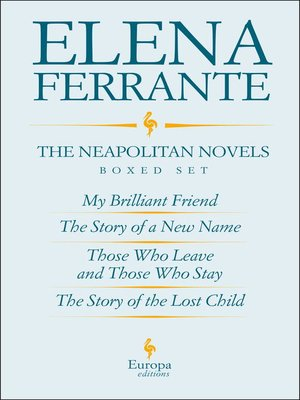 cover image of The Neapolitan Novels by Elena Ferrante Boxed Set