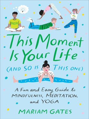 cover image of This Moment Is Your Life (and So Is This One)