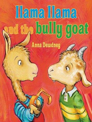 cover image of Llama Llama and the Bully Goat