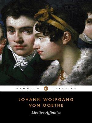 Ebook Elective Affinities By Johann Wolfgang Von Goethe