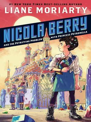cover image of Nicola Berry and the Petrifying Problem with Princess Petronella