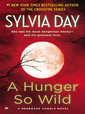 Sylvia day overdrive rakuten overdrive ebooks audiobooks and cover image of a hunger so wild fandeluxe Choice Image