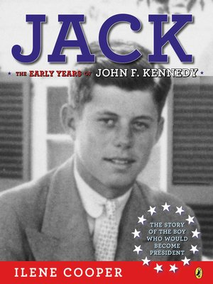 cover image of Jack--The Early Years of John F. Kennedy