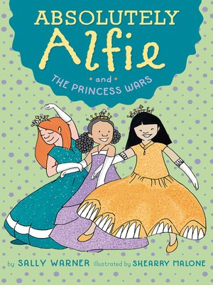 cover image of Absolutely Alfie and the Princess Wars