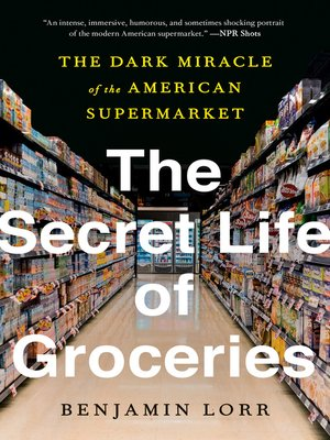 cover image of The Secret Life of Groceries