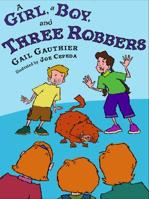 cover image of A Girl, A Boy, and Three Robbers