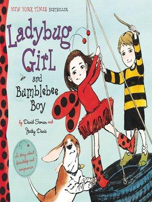 cover image of Ladybug Girl and Bumblebee Boy