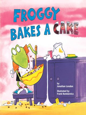 cover image of Froggy Bakes a Cake