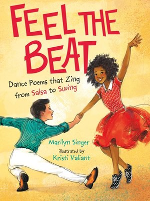 cover image of Feel the Beat--Dance Poems that Zing from Salsa to Swing
