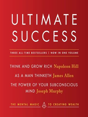 cover image of Ultimate Success, Featuring: Think and Grow Rich, As a Man Thinketh, and the Power of Your Subconscious Mind