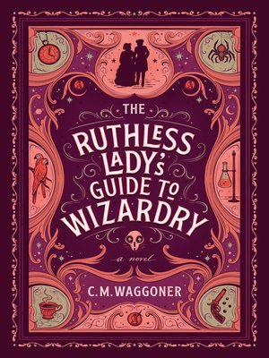 cover image of The Ruthless Lady's Guide to Wizardry