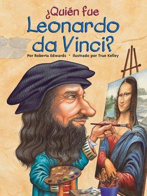 cover image of ¿Quien fue Leonardo da Vinci?