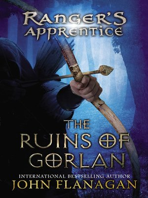 The Ruins of Gorlan by John Flanagan