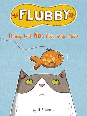 cover image of Flubby Will Not Play with That