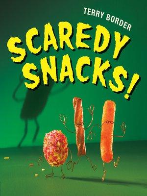 cover image of Scaredy Snacks!