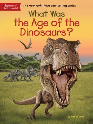 cover image of What Was the Age of the Dinosaurs?