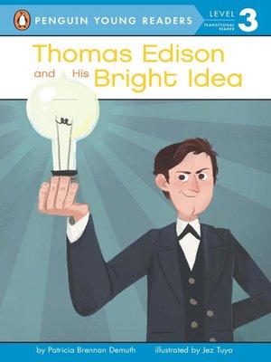 cover image of Thomas Edison and His Bright Idea