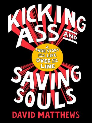 cover image of Kicking Ass and Saving Souls