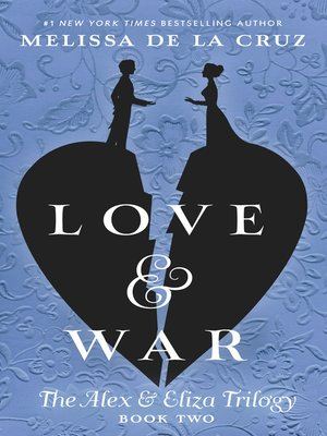 cover image of Love & War--The Alex & Eliza Trilogy