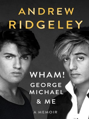 cover image of Wham!, George Michael and Me