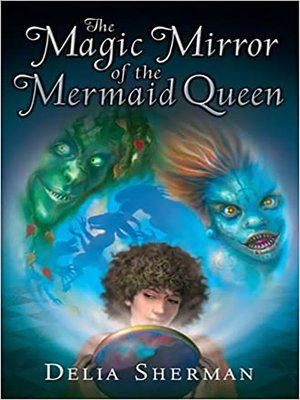 cover image of The Magic Mirror of the Mermaid Queen