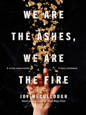 cover image of We Are the Ashes, We Are the Fire