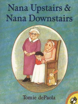 cover image of Nana Upstairs and Nana Downstairs